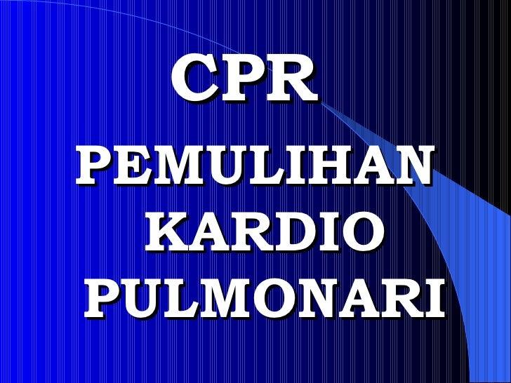 CPR PEMULIHAN   KARDIO PULMONARI