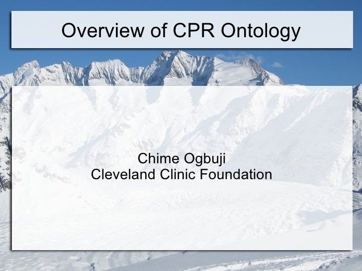 Overview of CPR Ontology              Chime Ogbuji   Cleveland Clinic Foundation