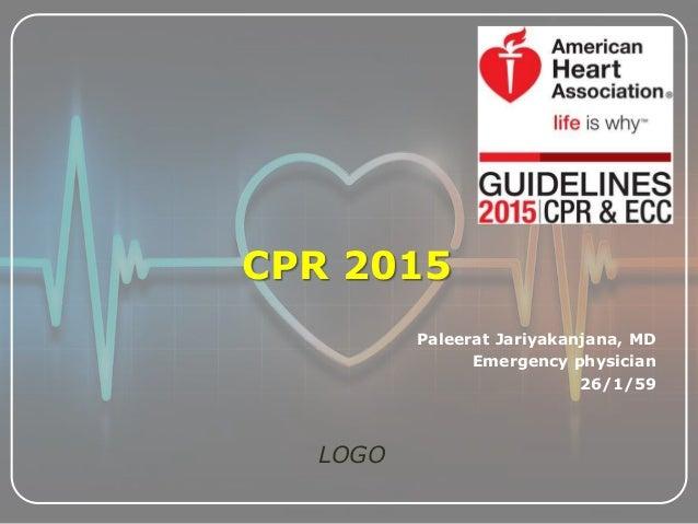 LOGO Paleerat Jariyakanjana, MD Emergency physician 26/1/59 CPR 2015
