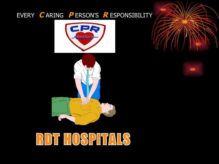 RDT HOSPITALS EVERY  C  ARING   P  ERSON'S  R  ESPONSIBILITY