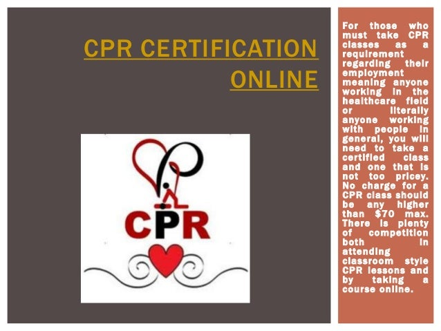 For those who must take CPR classes as a requirement regarding their employment meaning anyone working in the healthcare f...