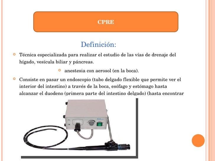 <ul><li>Definición: </li></ul><ul><li>Técnica especializada para realizar el estudio de las vías de drenaje del hígado, ve...
