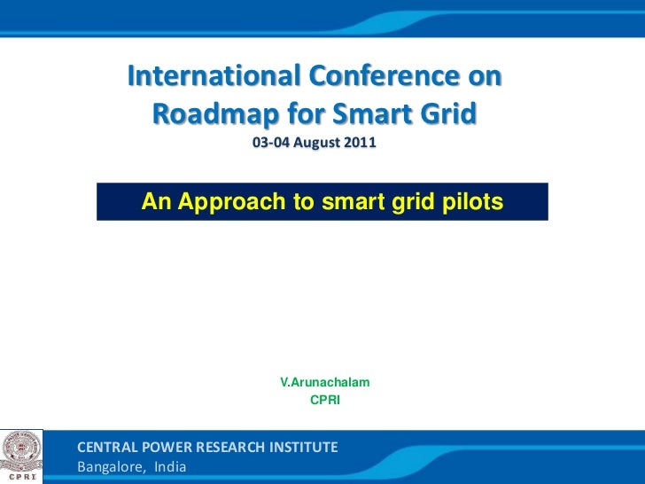 International Conference on        Roadmap for Smart Grid                     03-04 August 2011       An Approach to smart...