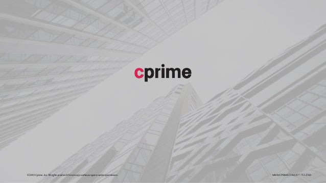 ©2019Cprime,Inc. All rights reserved.Do not copy without expresswrittenpermission. WWW.CPRIME.COM |877.753.2760