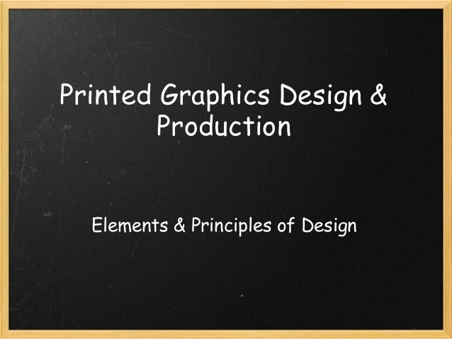 Printed Graphics Design & Production Elements & Principles of Design