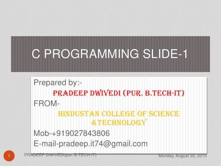 Prepared by:-<br />PRADEEP DWIVEDI (pur. B.TECH-IT)<br />FROM-<br />HINDUSTAN COLLEGE OF SCIENCE &TECHNOLOGY<br />Mob-+919...