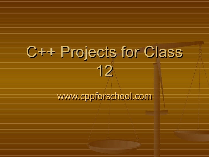 C++ Projects for Class 12 www.cppforschool.com