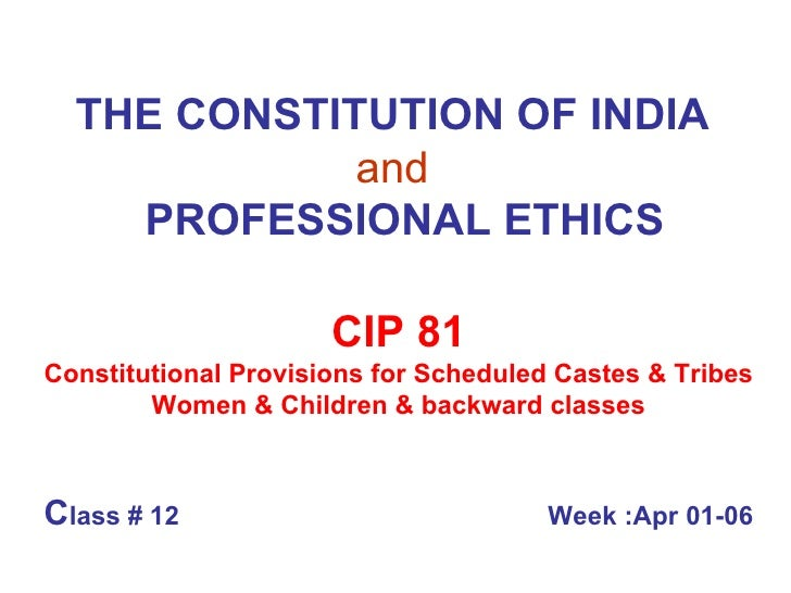THE CONSTITUTION OF INDIA   and     PROFESSIONAL ETHICS CIP 81 Constitutional Provisions for Scheduled Castes & Tribes Wom...