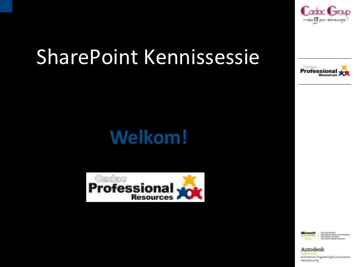 Welkom! SharePoint Kennissessie