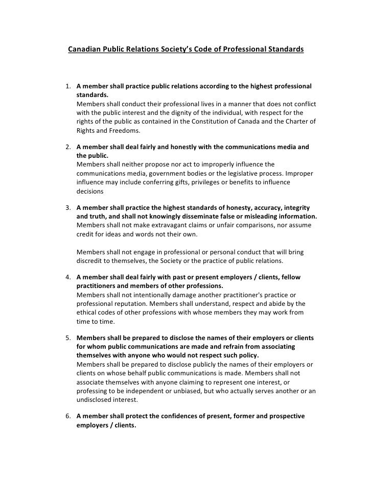 Canadian Public Relations Society's Code of Professional Standards1. A member shall practice public relations according to...