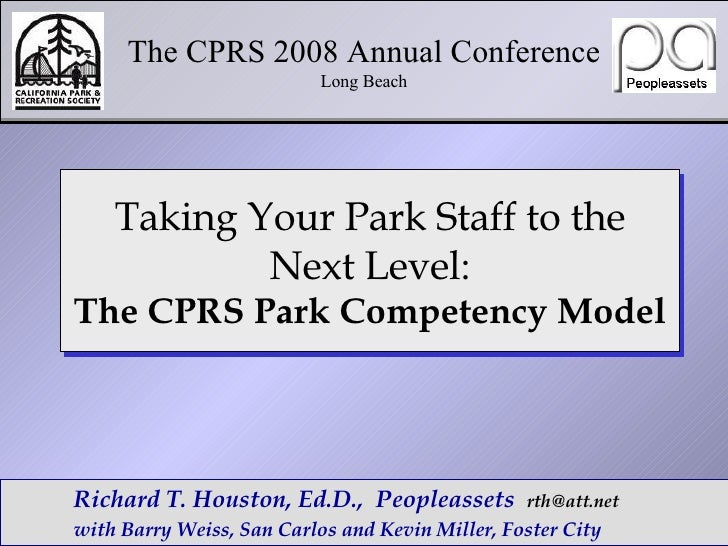 The CPRS 2008 Annual Conference Long Beach Richard T. Houston, Ed.D.,  Peopleassets  [email_address] with Barry Weiss, San...