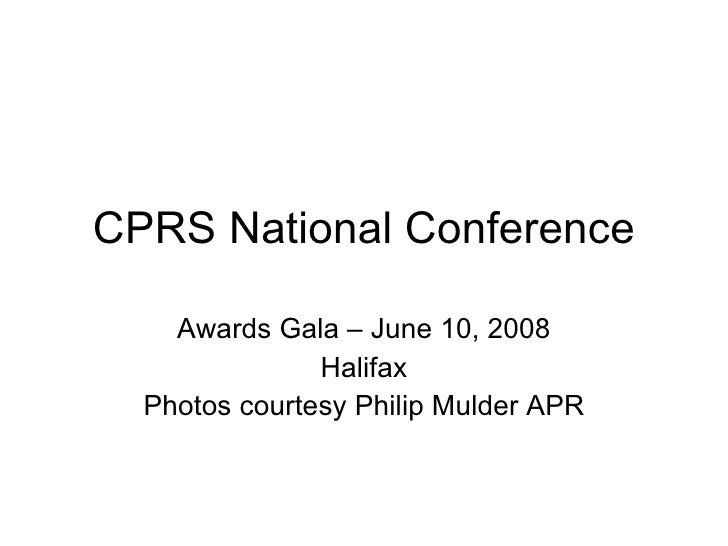 CPRS National Conference Awards Gala – June 10, 2008 Halifax Photos courtesy Philip Mulder APR