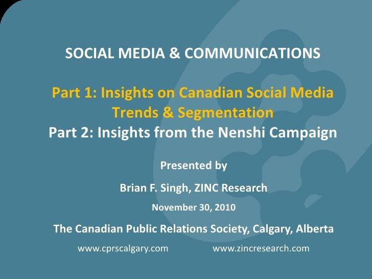 SOCIAL MEDIA & COMMUNICATIONSPart 1: Insights on Canadian Social Media Trends & Segmentation Part 2: Insights from the Nen...