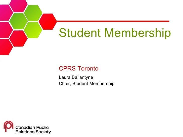 Student Membership CPRS Toronto   Laura  Ballantyne Chair, Student Membership
