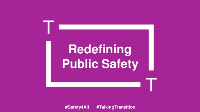 Redefining Public Safety  #Safety4All  #TalkingTransition