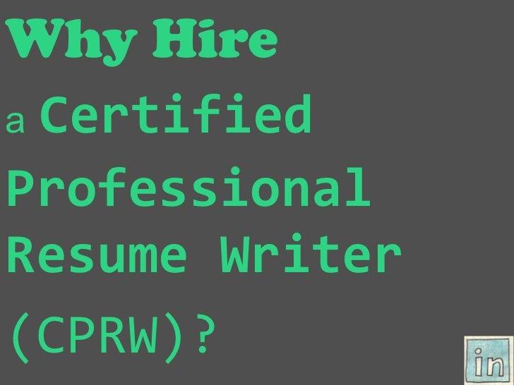 Why Hirea CertifiedProfessionalResume Writer(CPRW)?