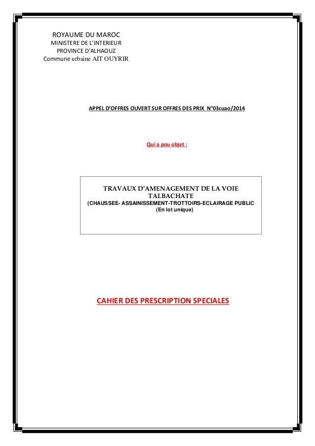 ROYAUME DU MAROC MINISTERE DE L'INTERIEUR PROVINCE D'ALHAOUZ Commune urbaine AIT OUYRIR APPEL D'OFFRES OUVERT SUR OFFRES D...
