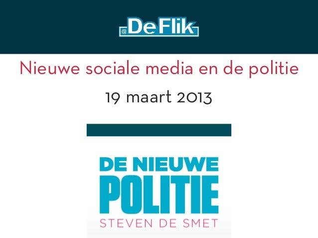 Nieuwe sociale media en de politie         19 maart 2013