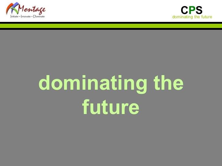 dominating the future