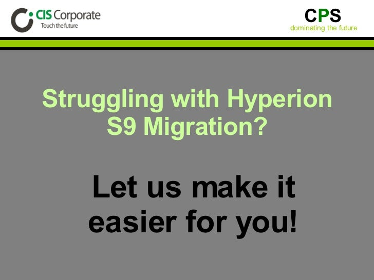 Struggling with Hyperion S9 Migration? Let us make it easier for you!