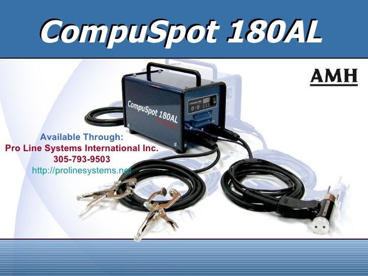 CompuSpot 180AL        Available Through:Pro Line Systems International Inc.            305-793-9503      http://prolinesy...