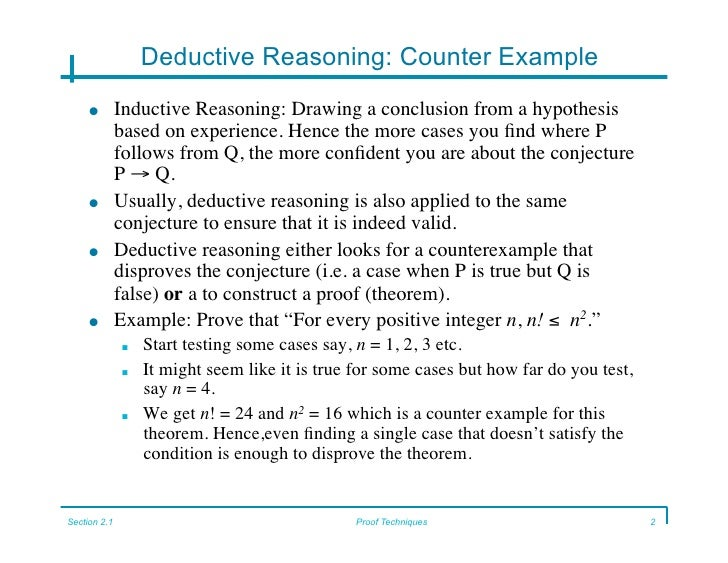 deductive reasoning 2 essay - in this essay, i will compare sir frances bacon's method of inductive reasoning to its counterpart, deductive reasoning presented by euclid induction is the process of getting the empirical truth which involves the four sources of knowledge memory, sense perception, introspection, & reason.