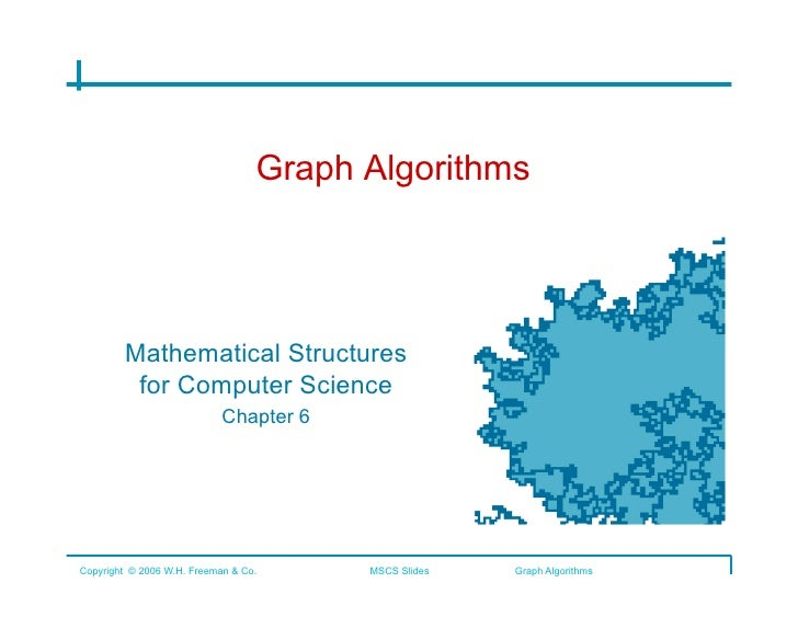 Graph Algorithms             Mathematical Structures          for Computer Science                 Chapter 6      Copyrig...
