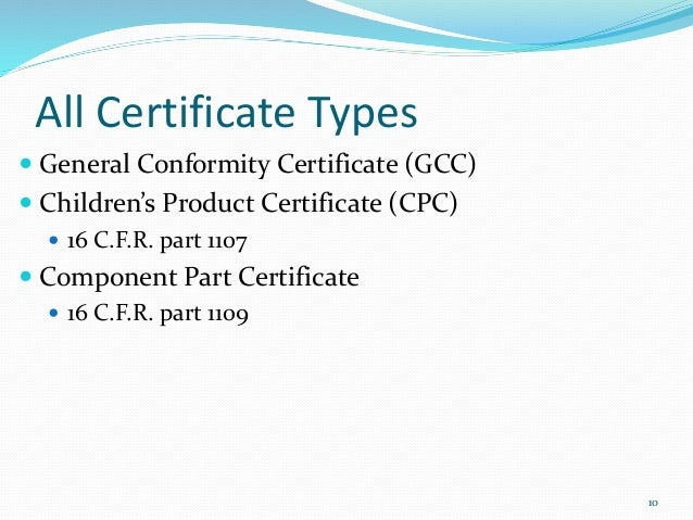 Cpsia certificate of conformity sample choice image certificate cpsc overview of current certificates requirements proposed changes 10 all certificate types 10 general conformity yadclub yadclub Images