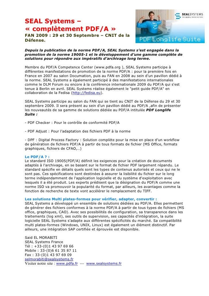 SEAL Systems – « complètement PDF/A » FAN 2009 : 29 et 30 Septembre – CNIT de la Défense.  Depuis la publication de la nor...