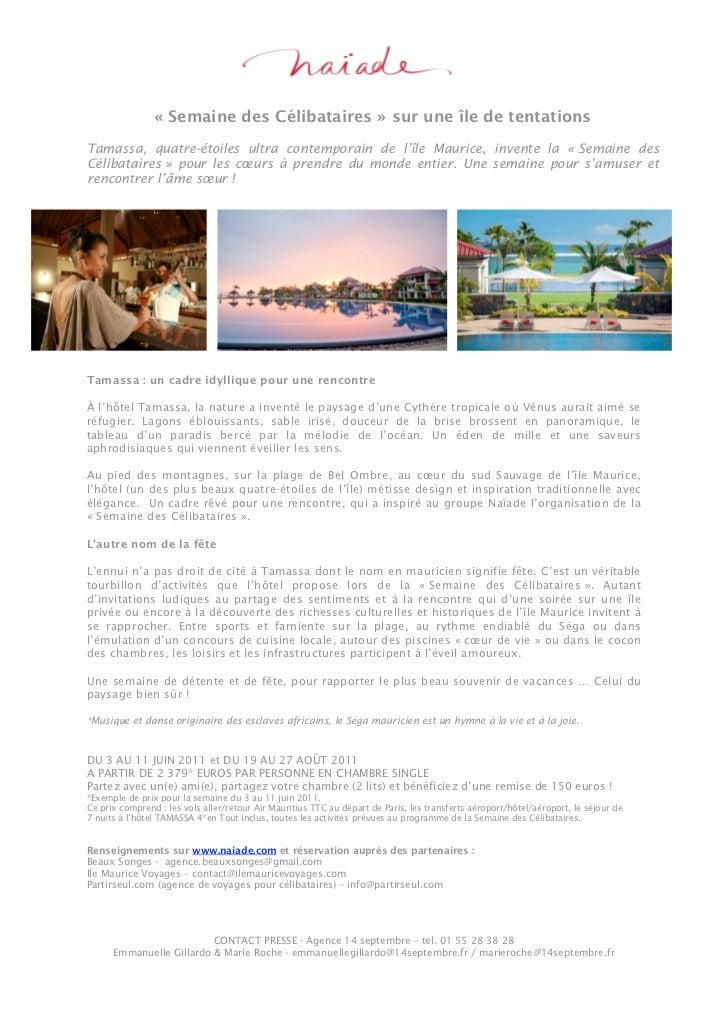 « Semaine des Célibataires » sur une île de tentationsTamassa, quatre-étoiles ultra contemporain de l'île Maurice, invente...