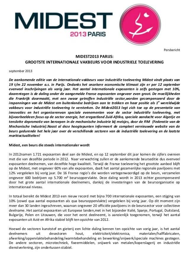 Persbericht MIDEST2013 PARIJS: GROOTSTE INTERNATIONALE VAKBEURS VOOR INDUSTRIELE TOELEVERING september 2013 De aankomende ...