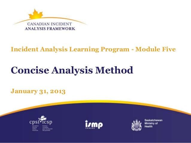 Incident Analysis Learning Program - Module FiveConcise Analysis MethodJanuary 31, 2013