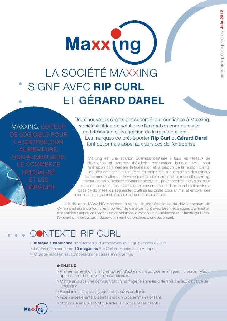 communiqué de presse / Juin 2012        La société MAXXING     signe avec Rip Curl           et Gérard Darel              ...