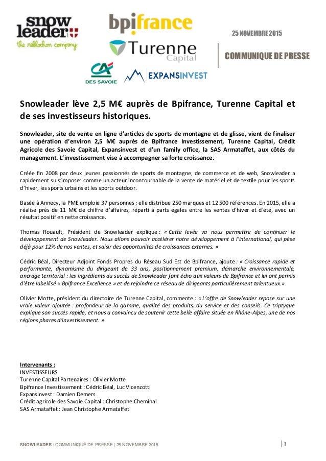 SNOWLEADER | COMMUNIQUÉ DE PRESSE | 25 NOVEMBRE 2015 | 1 Snowleader lève 2,5 M€ auprès de Bpifrance, Turenne Capital et de...