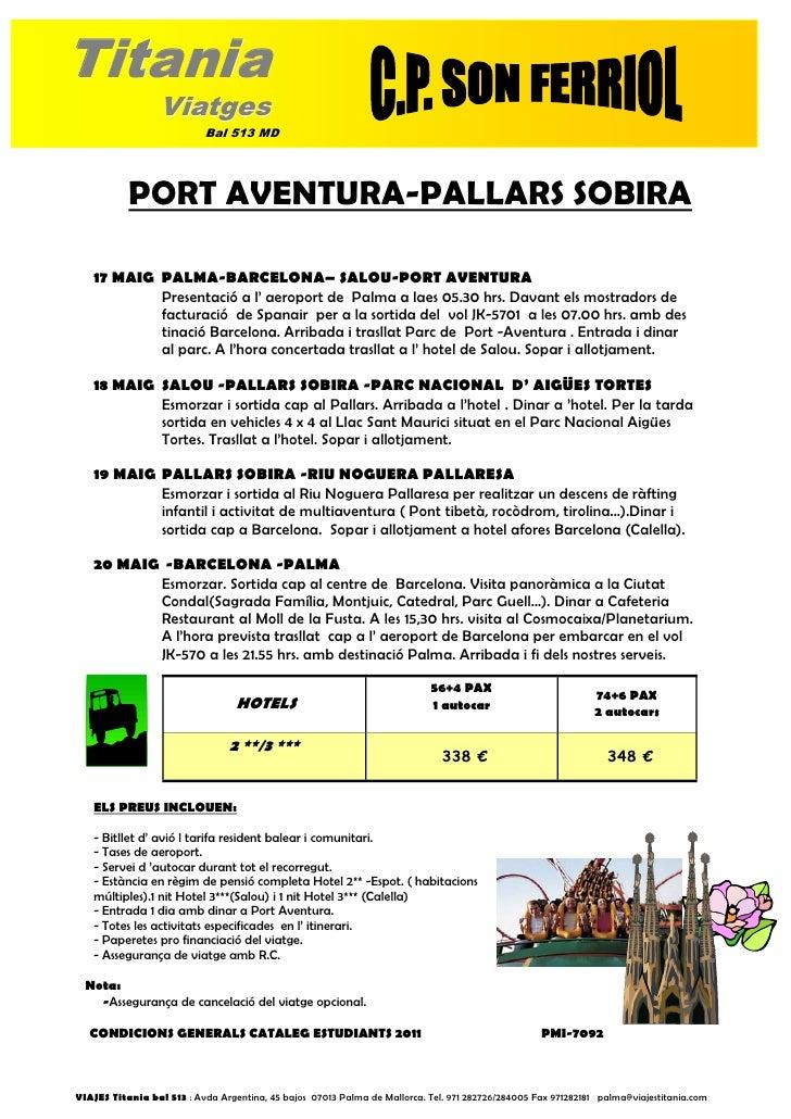 Titania                 Viatges                           Bal 513 MD           PORT AVENTURA-PALLARS SOBIRA   17 MAIG PALM...