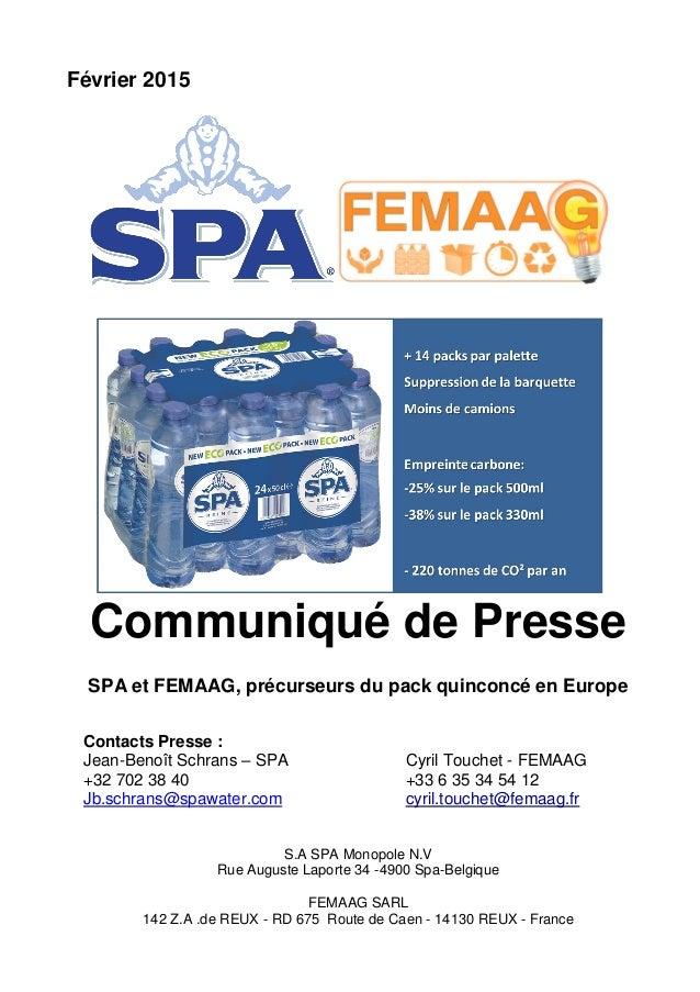 Février 2015 Communiqué de Presse SPA et FEMAAG, précurseurs du pack quinconcé en Europe Contacts Presse : Jean-Benoît Sch...