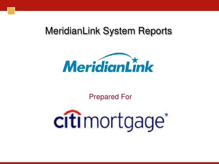 MeridianLink System Reports              Prepared For