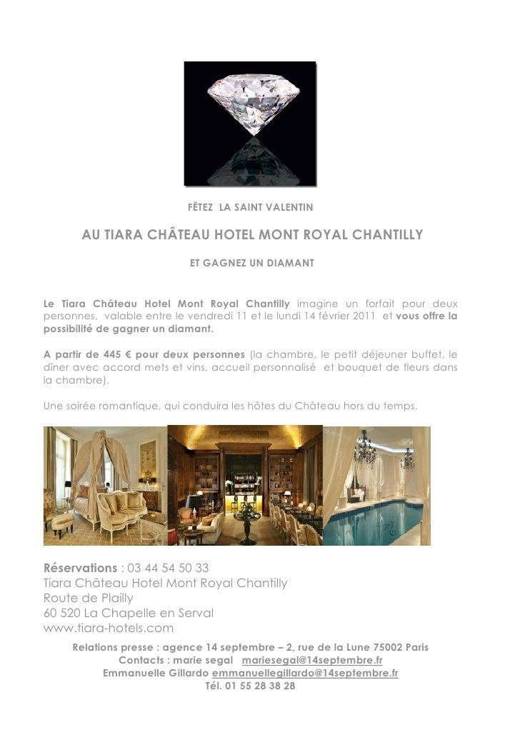 FÊTEZ LA SAINT VALENTIN       AU TIARA CHÂTEAU HOTEL MONT ROYAL CHANTILLY                             ET GAGNEZ UN DIAMANT...