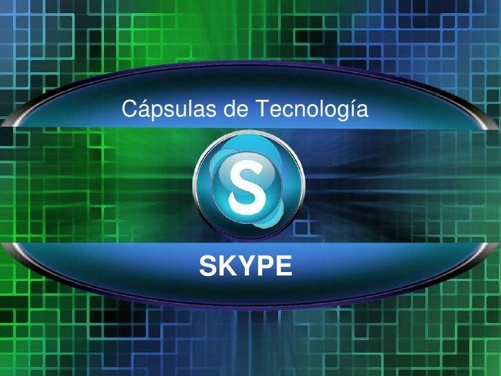 Cápsulas de Tecnología<br />SKYPE<br />