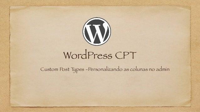 WordPress CPT Custom Post Types -Personalizando as colunas no admin