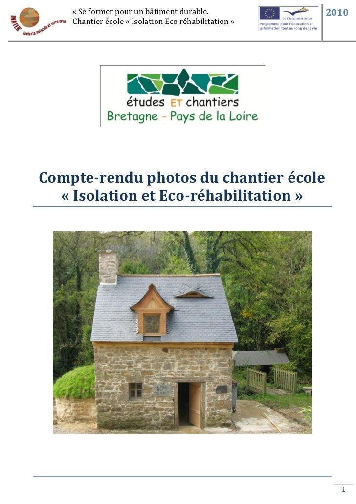 « Se former pour un bâtiment durable.             2010    Chantier école « Isolation Eco réhabilitation »Compte-rendu phot...