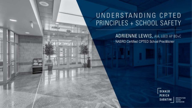 Understanding CPTED Principles and School Safety NASRO Certified CPTED School Practitioner