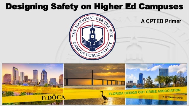 A CPTED Primer Designing Safety on Higher Ed Campuses
