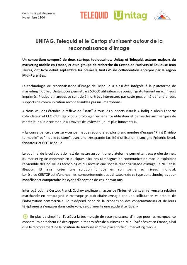 Communiqué de presse  Novembre 2104  UNITAG, Telequid et le Certop s'unissent autour de la reconnaissance d'image  Un cons...