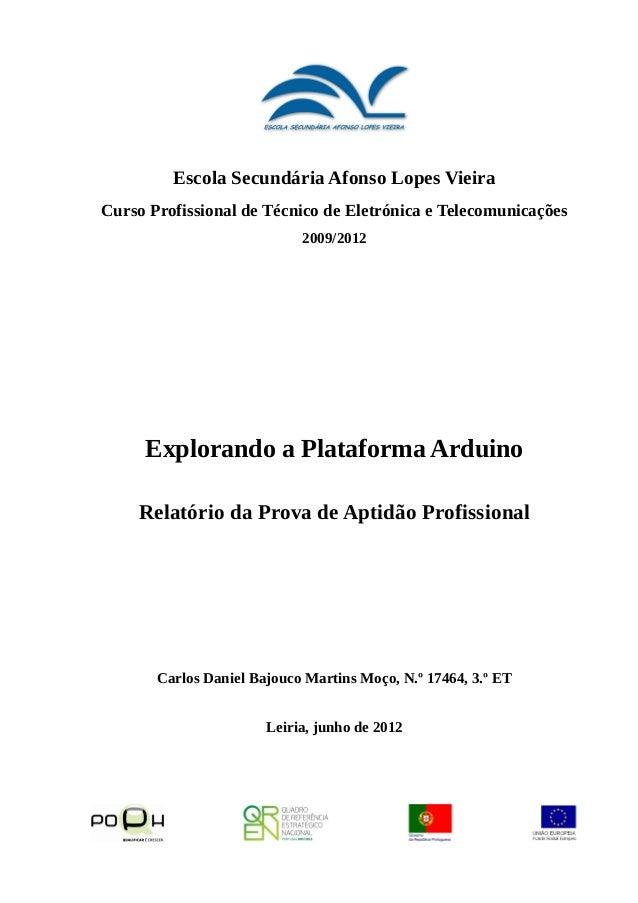 Escola Secundária Afonso Lopes Vieira Curso Profissional de Técnico de Eletrónica e Telecomunicações 2009/2012 Explorando ...