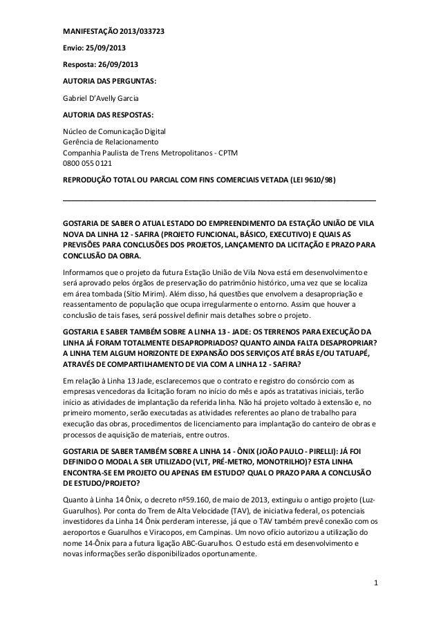 MANIFESTAÇÃO 2013/033723 Envio: 25/09/2013 Resposta: 26/09/2013 AUTORIA DAS PERGUNTAS: Gabriel D'Avelly Garcia AUTORIA DAS...