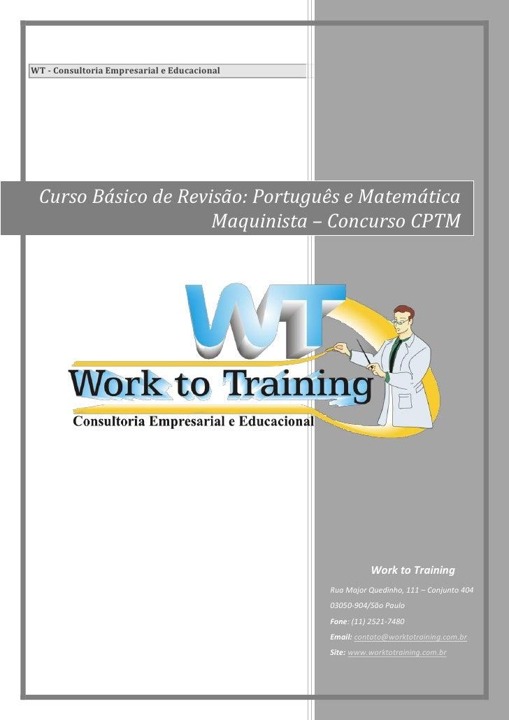 WT - Consultoria Empresarial e Educacional      Curso Básico de Revisão: Português e Matemática                      Maqui...