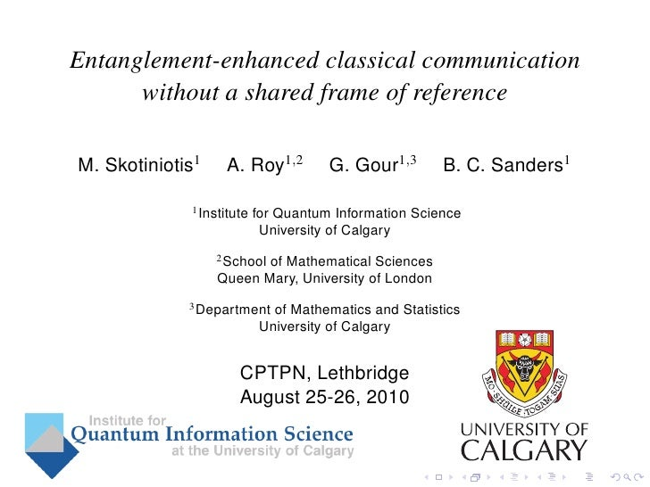 Entanglement-enhanced classical communication       without a shared frame of reference  M. Skotiniotis1    A. Roy1,2     ...
