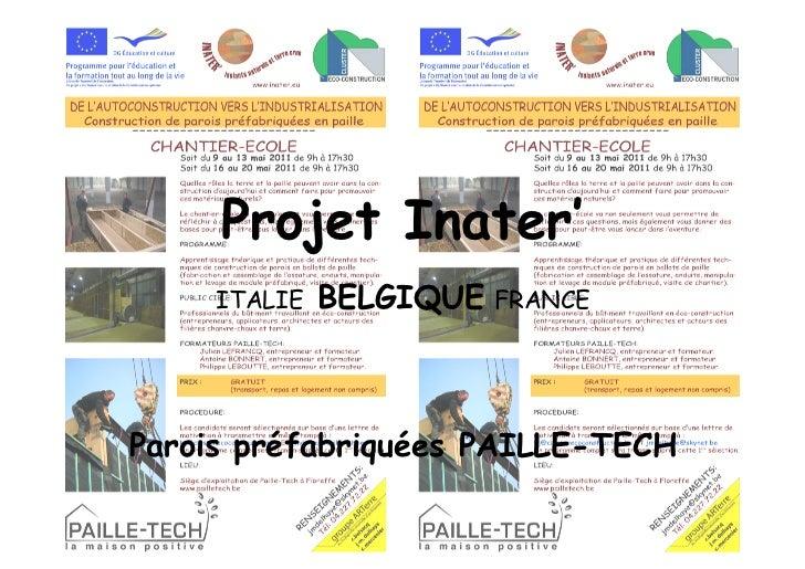Projet Inater'     ITALIE   BELGIQUE FRANCEParois préfabriquées PAILLE-TECH