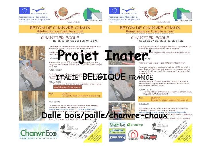 Projet Inater'   ITALIE   BELGIQUE FRANCEDalle bois/paille/chanvre-chaux